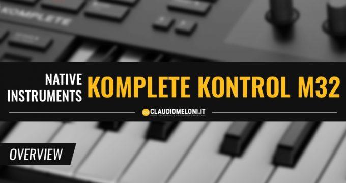 Komplete Kontrol M32 - la Più Economica Tastiera Controller MIDI di Native Instruments