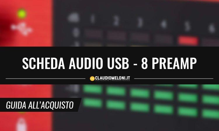 Scheda Audio USB con 8 Preamp - Guida Acquisto
