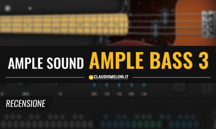 Ample Bass 3 - i Bassi Elettrici Plugin per Pop Rock Metal e Jazz - Recensione