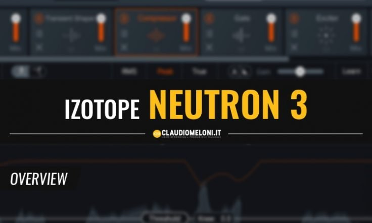 iZotope Neutron 3 - il Plugin all-in-one per il Mixaggio Moderno