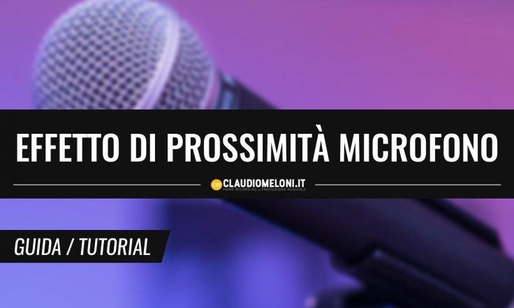 Cos'è l'Effetto di Prossimità di un Microfono