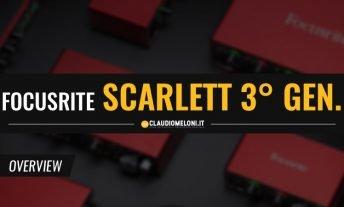 Scarlett 3a Generazione - le Nuove Schede Audio USB Focusrite