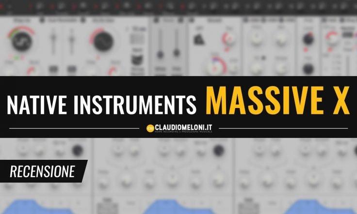 Massive X - il Nuovo Synth Wavetable di Native Instruments - Recensione