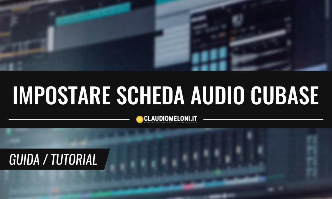 Come Impostare la Scheda Audio su Cubase - Guida Windows e Mac