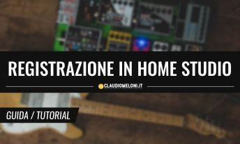 Registrazione in Home Recording Studio - 5 Errori da Evitare