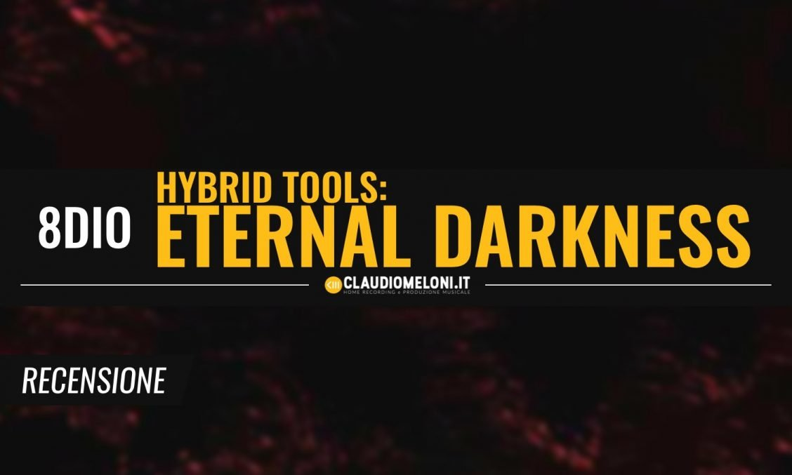 Eternal Darkness - la Kontakt Library per SFX Dark e Horror di 8Dio - Recensione
