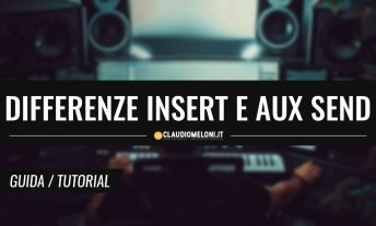 Le Differenze tra Insert e Aux Send - Guida