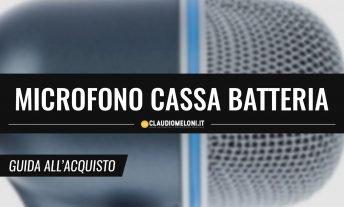 Microfono per Cassa Batteria - Guida Acquisto