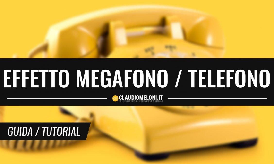 Come Fare Effetto Megafono - Radio - Telefono su una Voce - Guida e Plugin
