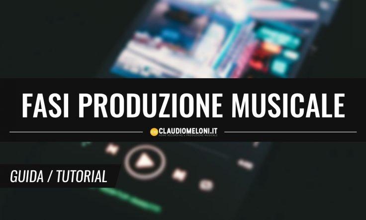 Le Fasi della Produzione Musicale Spiegate Facili