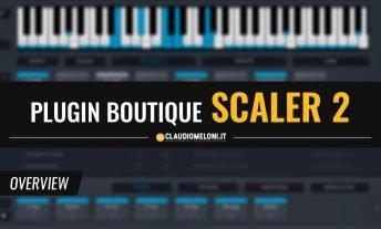 Scaler 2 - il Plugin che ti aiuta a Comporre e Produrre