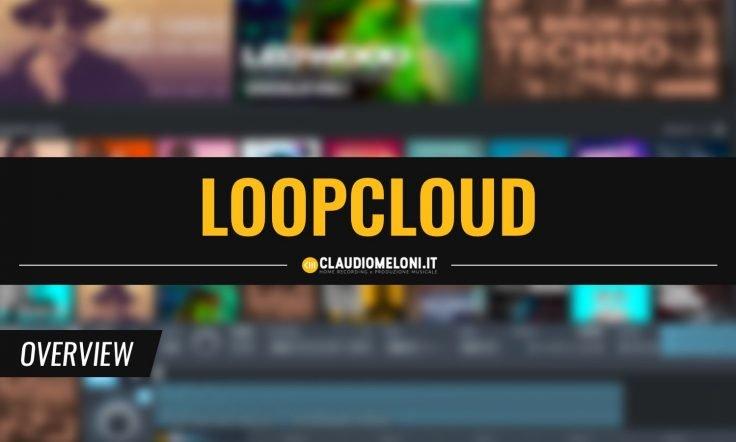 Loopcloud - 4 Milioni di Sample e Loop in un App Plugin per Windows e Mac