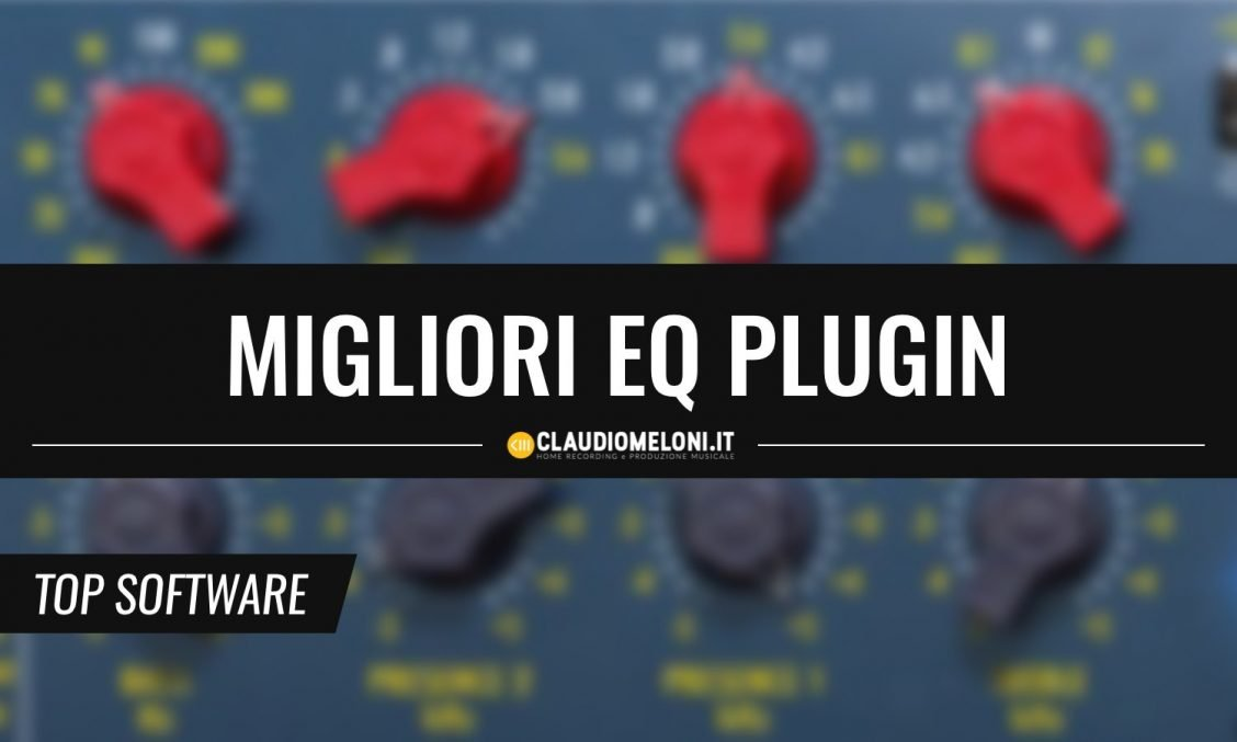 I Migliori Eq Plugin VST AAX AU - Windows e macOS