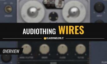 AudioThing Wires - Registratore a Filo Plugin - VST AU AAX