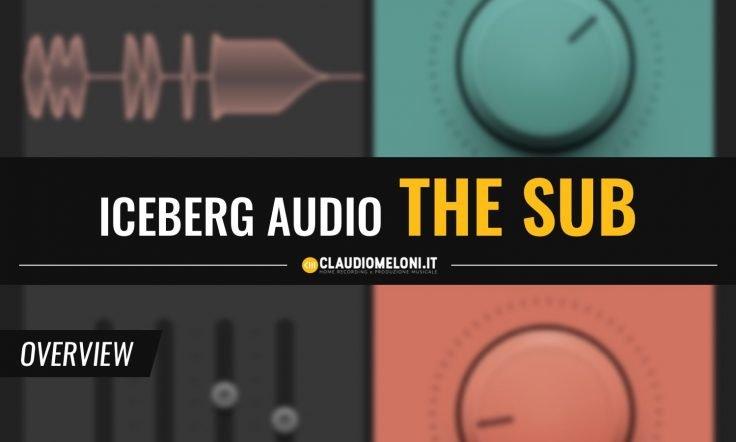 The Sub - il Synth Bass Plugin minimale di Iceberg Audio