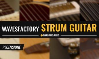 Strum Guitar - Chitarre ritmiche Acustiche ed Elettriche per Kontakt | Recensione