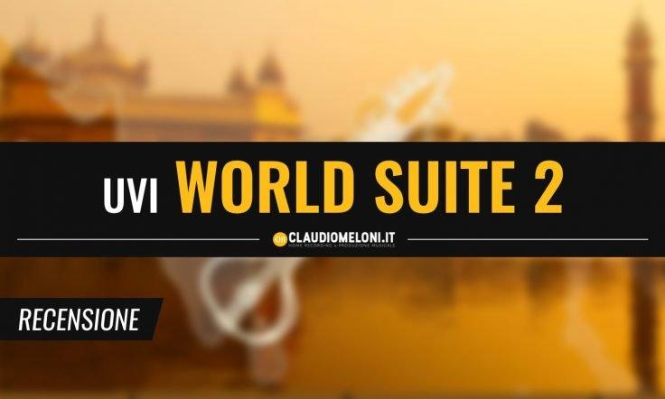 World Suite 2 - Centinaia di Strumenti Etnici da tutto il mondo per la tua DAW | Recensione